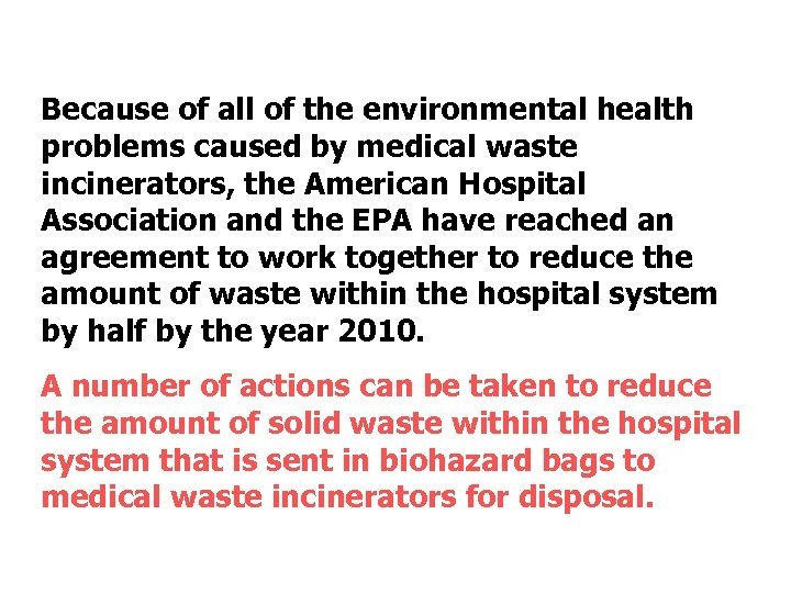 Because of all of the environmental health problems caused by medical waste incinerators, the