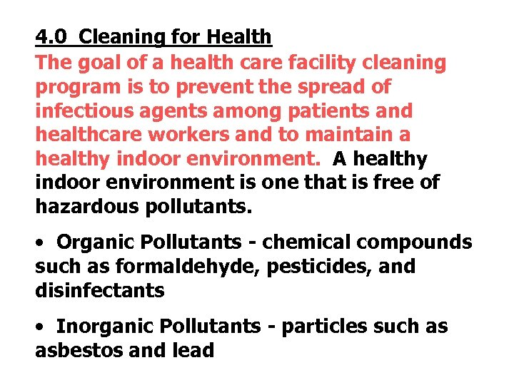 4. 0 Cleaning for Health The goal of a health care facility cleaning program
