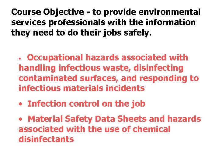 Course Objective - to provide environmental services professionals with the information they need to