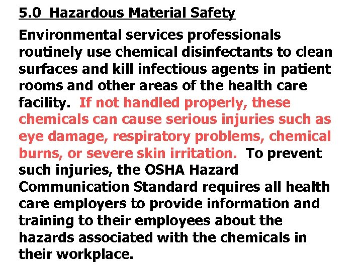 5. 0 Hazardous Material Safety Environmental services professionals routinely use chemical disinfectants to clean