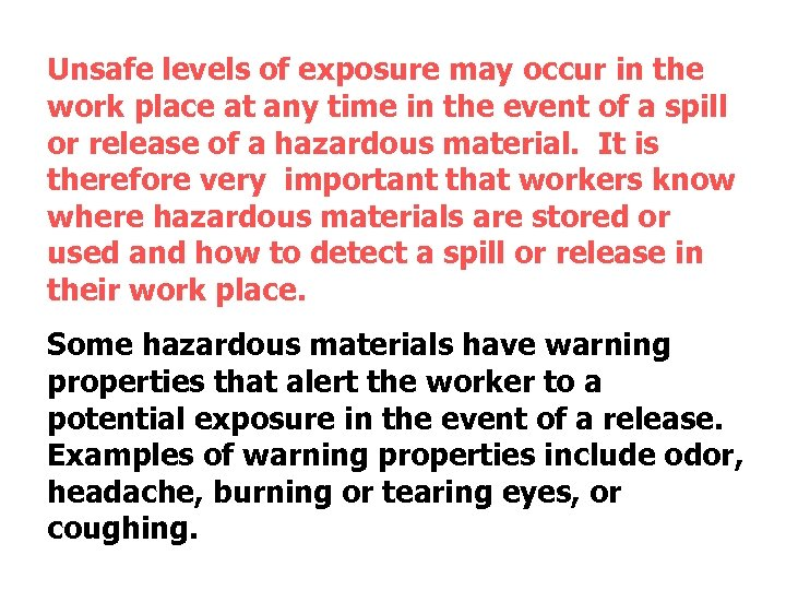 Unsafe levels of exposure may occur in the work place at any time in