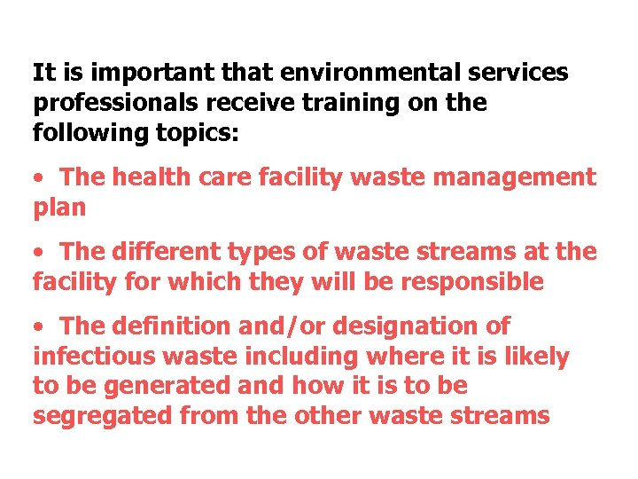 It is important that environmental services professionals receive training on the following topics: •