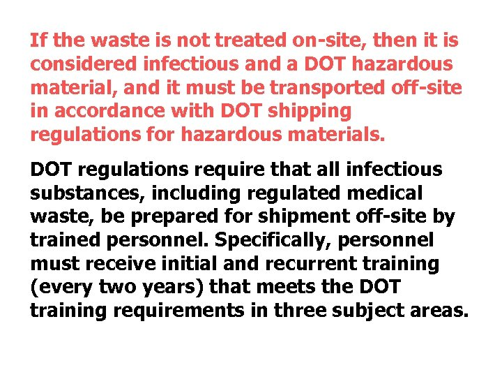 If the waste is not treated on-site, then it is considered infectious and a