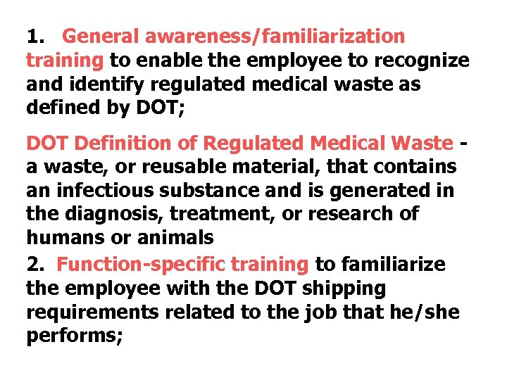 1. General awareness/familiarization training to enable the employee to recognize and identify regulated medical