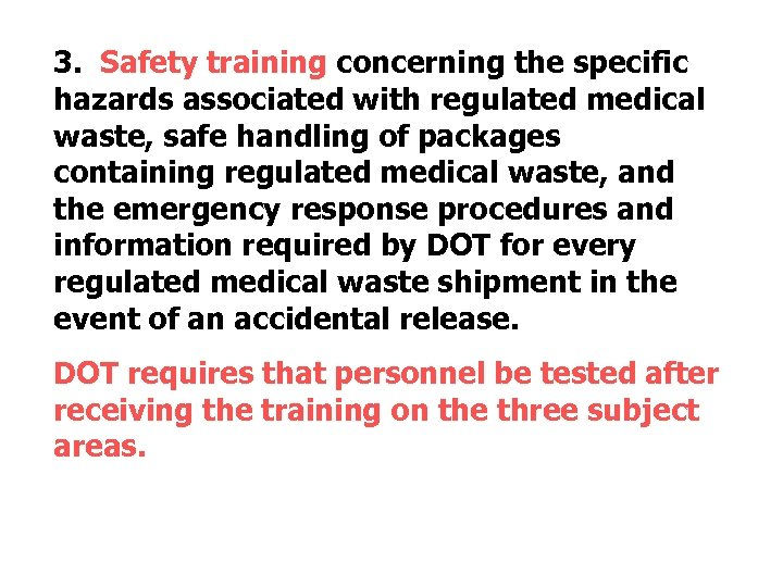 3. Safety training concerning the specific hazards associated with regulated medical waste, safe handling