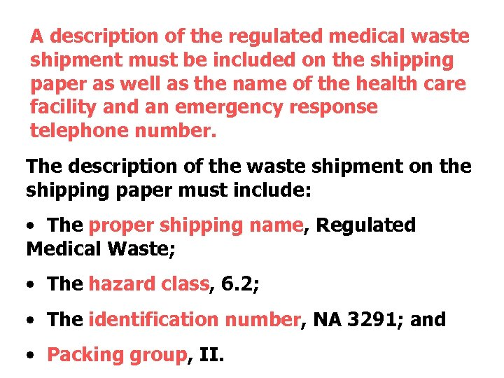A description of the regulated medical waste shipment must be included on the shipping
