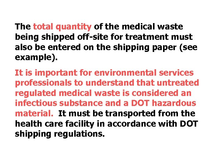 The total quantity of the medical waste being shipped off-site for treatment must also