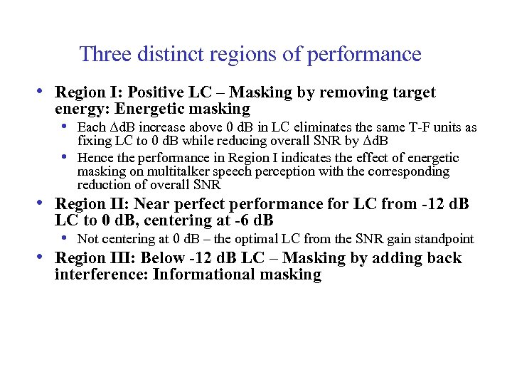Three distinct regions of performance • Region I: Positive LC – Masking by removing