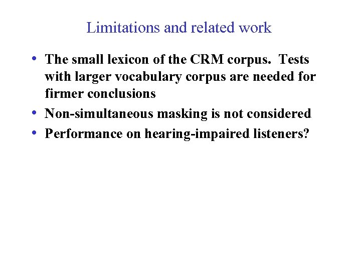 Limitations and related work • The small lexicon of the CRM corpus. Tests •