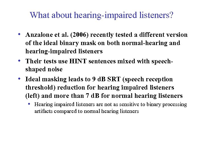 What about hearing-impaired listeners? • Anzalone et al. (2006) recently tested a different version