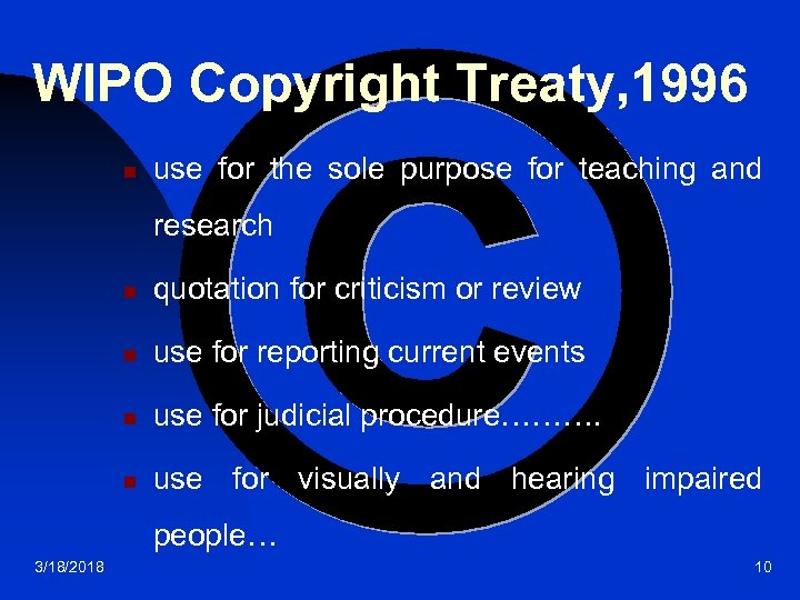WIPO Copyright Treaty, 1996 n use for the sole purpose for teaching and research