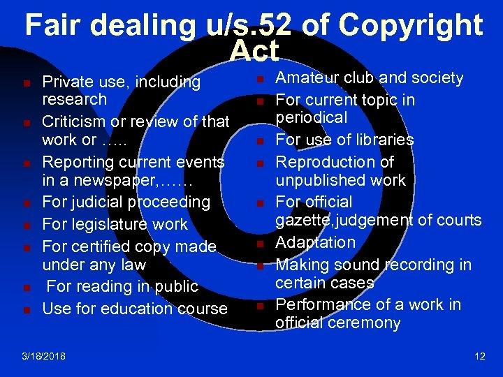 Fair dealing u/s. 52 of Copyright Act n n n n Private use, including