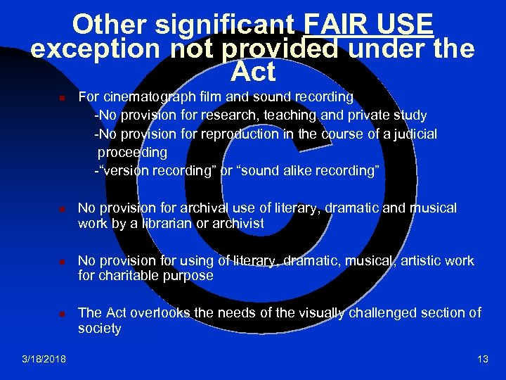 Other significant FAIR USE exception not provided under the Act n n 3/18/2018 For