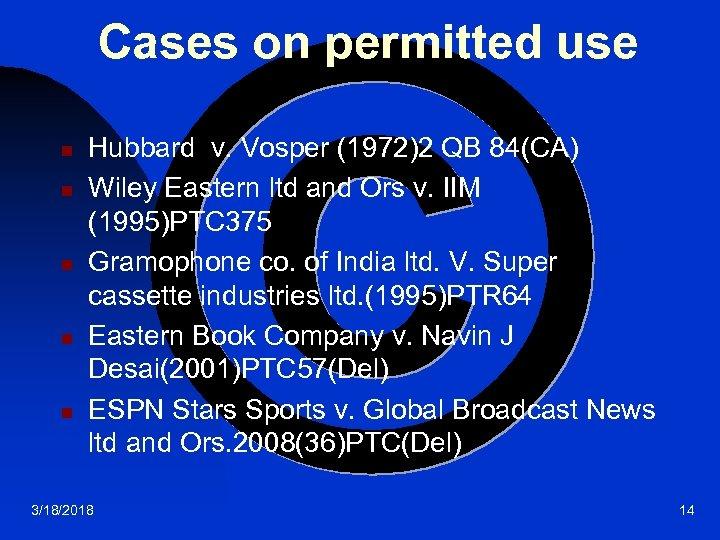 Cases on permitted use n n n Hubbard v. Vosper (1972)2 QB 84(CA) Wiley