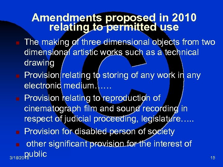 Amendments proposed in 2010 relating to permitted use The making of three dimensional objects