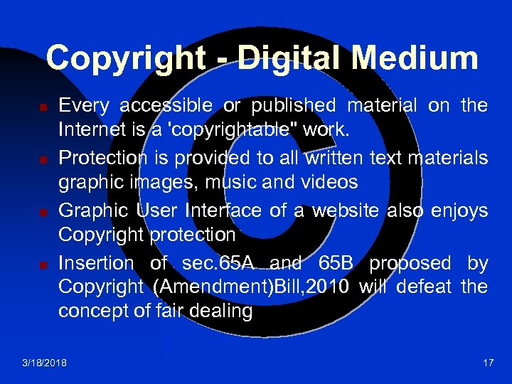 Copyright - Digital Medium n n Every accessible or published material on the Internet
