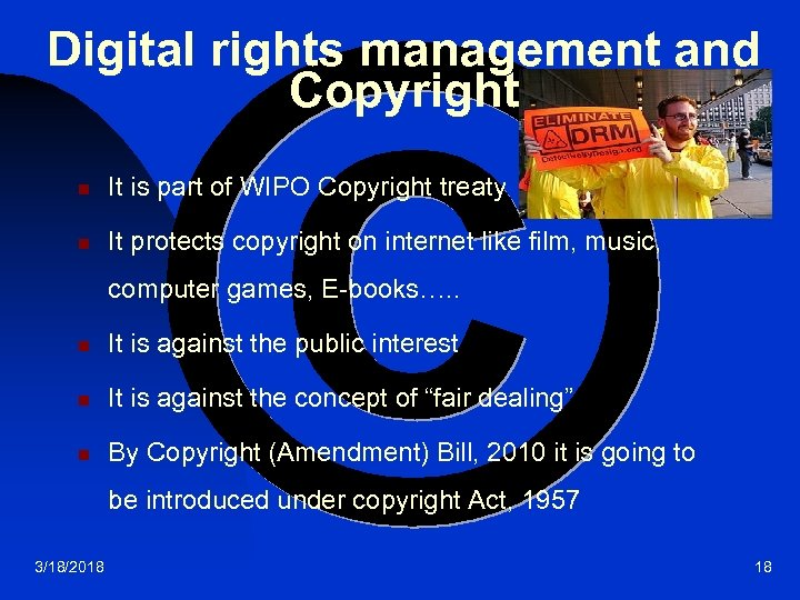 Digital rights management and Copyright n It is part of WIPO Copyright treaty n