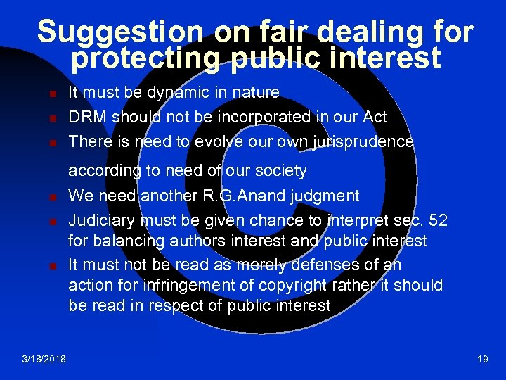 Suggestion on fair dealing for protecting public interest n n n It must be