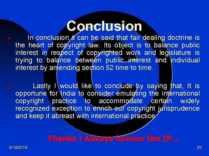 Conclusion n n In conclusion it can be said that fair dealing doctrine is