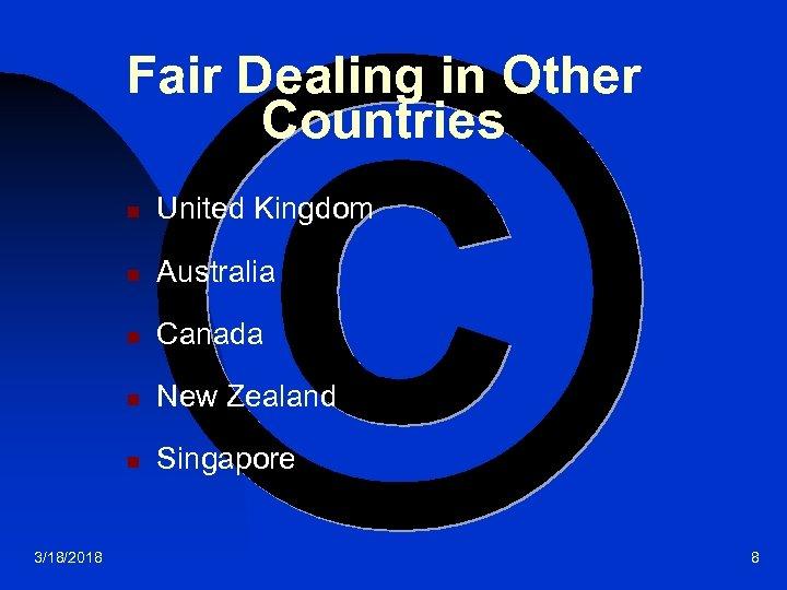 Fair Dealing in Other Countries n n Australia n Canada n New Zealand n