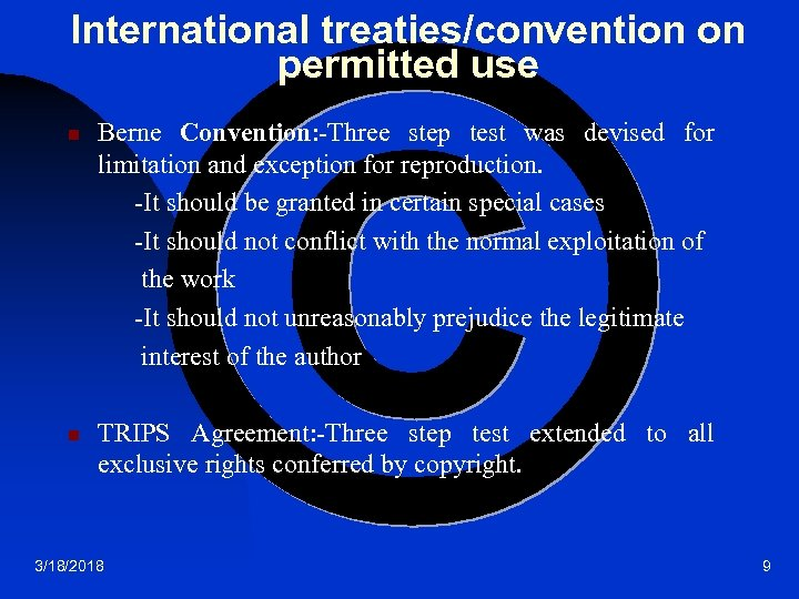 International treaties/convention on permitted use n n Berne Convention: -Three step test was devised