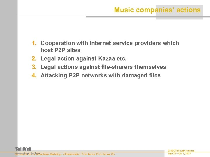 Music companies' actions 1. Cooperation with Internet service providers which host P 2 P
