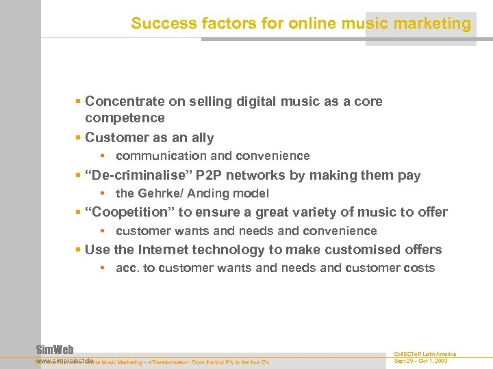 Success factors for online music marketing § Concentrate on selling digital music as a