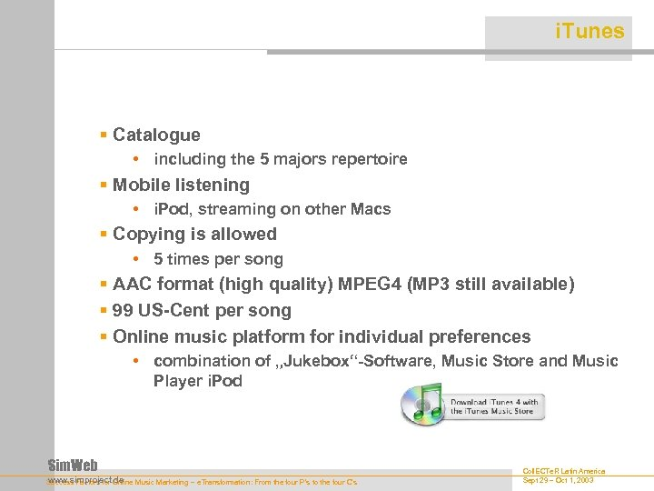 i. Tunes § Catalogue • including the 5 majors repertoire § Mobile listening •