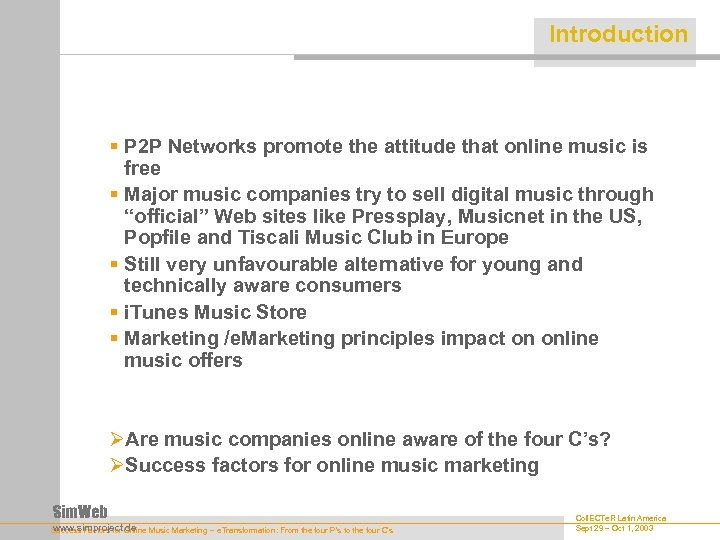 Introduction § P 2 P Networks promote the attitude that online music is free