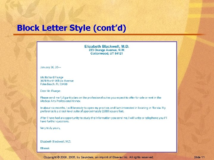 Block Letter Style (cont'd) Copyright © 2008, 2005, by Saunders, an imprint of Elsevier