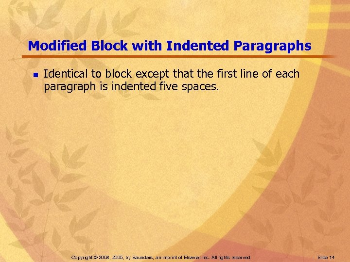 Modified Block with Indented Paragraphs n Identical to block except that the first line
