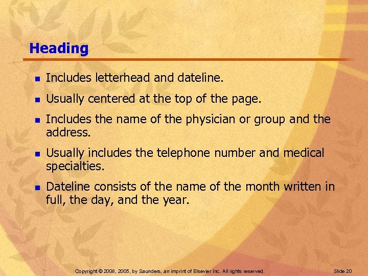 Heading n Includes letterhead and dateline. n Usually centered at the top of the