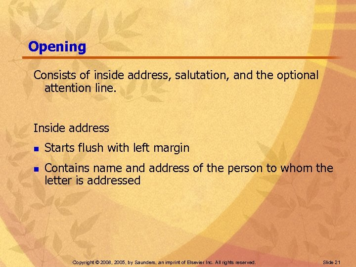 Opening Consists of inside address, salutation, and the optional attention line. Inside address n