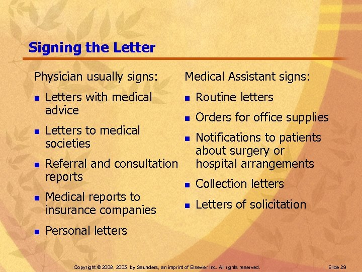 Signing the Letter Physician usually signs: n n n Letters with medical advice Letters