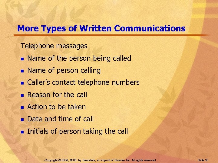 More Types of Written Communications Telephone messages n Name of the person being called