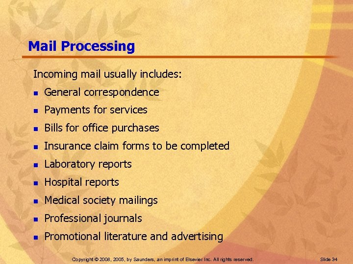 Mail Processing Incoming mail usually includes: n General correspondence n Payments for services n