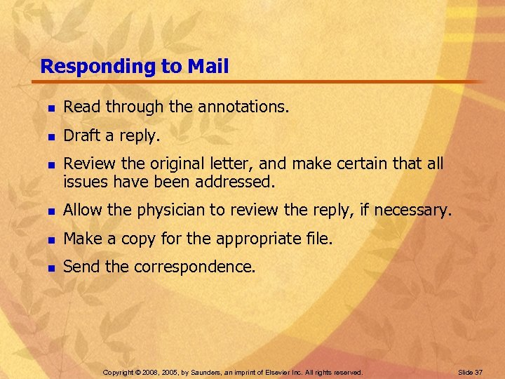 Responding to Mail n Read through the annotations. n Draft a reply. n Review