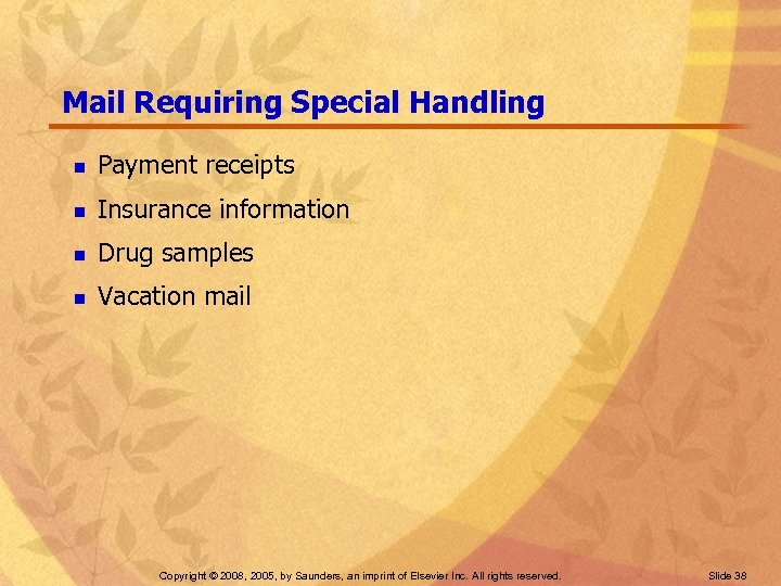 Mail Requiring Special Handling n Payment receipts n Insurance information n Drug samples n