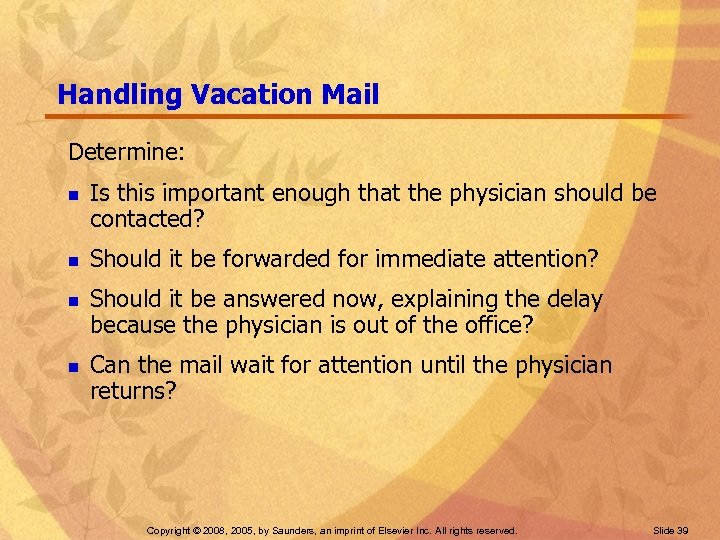 Handling Vacation Mail Determine: n n Is this important enough that the physician should
