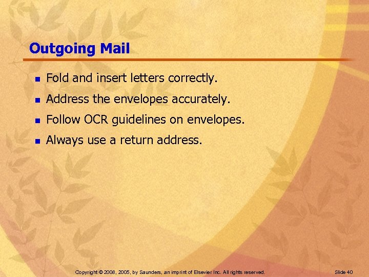 Outgoing Mail n Fold and insert letters correctly. n Address the envelopes accurately. n