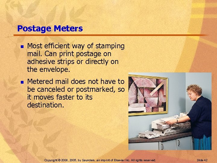 Postage Meters n n Most efficient way of stamping mail. Can print postage on