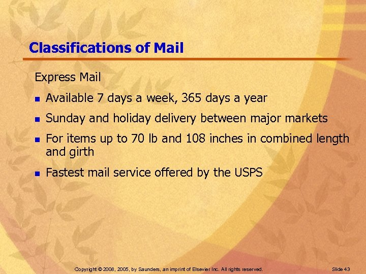 Classifications of Mail Express Mail n Available 7 days a week, 365 days a