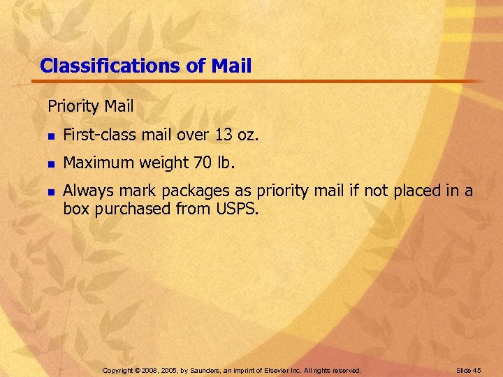 Classifications of Mail Priority Mail n First-class mail over 13 oz. n Maximum weight