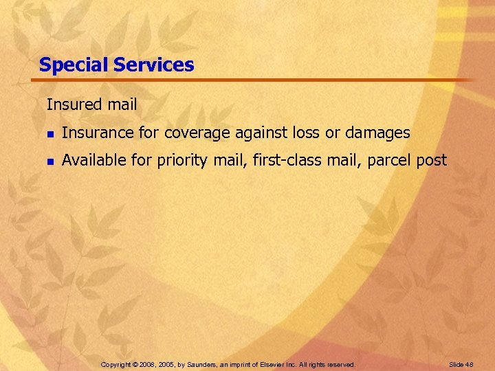Special Services Insured mail n Insurance for coverage against loss or damages n Available