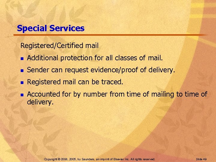 Special Services Registered/Certified mail n Additional protection for all classes of mail. n Sender