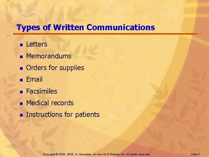 Types of Written Communications n Letters n Memorandums n Orders for supplies n Email