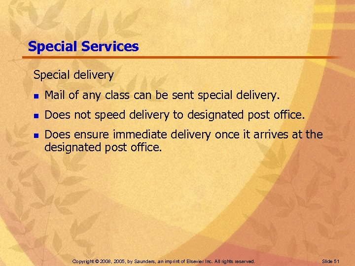 Special Services Special delivery n Mail of any class can be sent special delivery.
