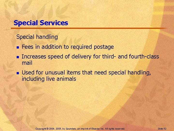 Special Services Special handling n n n Fees in addition to required postage Increases