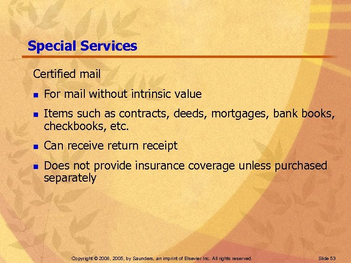 Special Services Certified mail n n For mail without intrinsic value Items such as