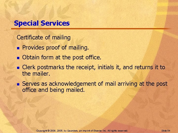 Special Services Certificate of mailing n Provides proof of mailing. n Obtain form at